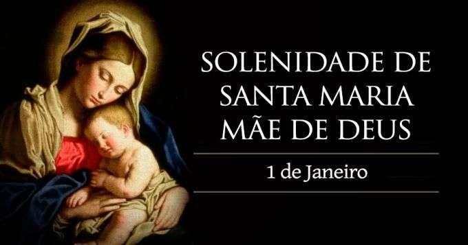 Hoje a Igreja celebra a Solenidade de Santa Maria, Mãe de Deus