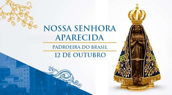 Solenidade De Nossa Senhora Aparecida Paróquia Nossa: Hoje é A Festa De Nossa Senhora Aparecida, Rainha E