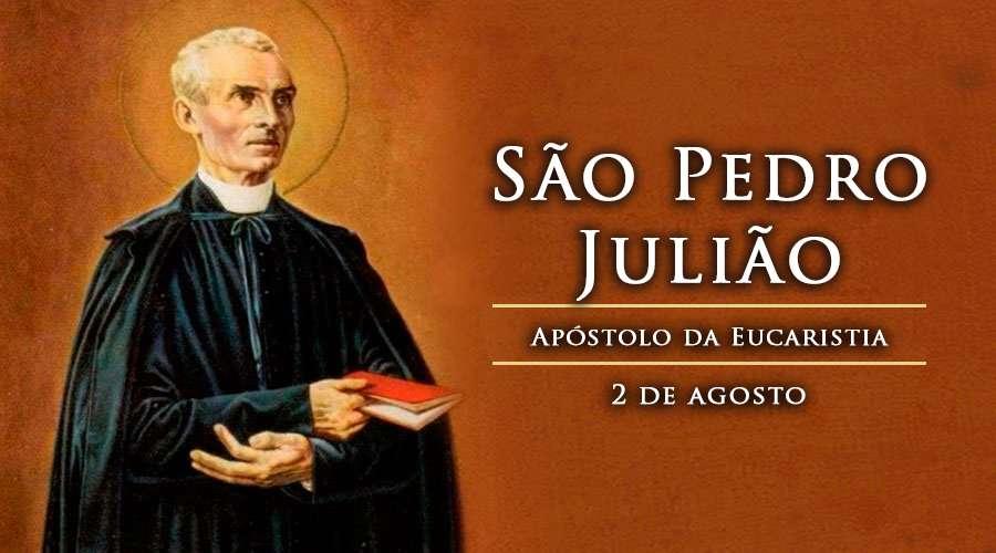 Hoje é Festa De São Pedro Julião, Apóstolo Da Eucaristia