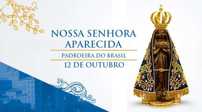 Nossa Senhora Aparecida Mãe Da Família Brasileira: Hoje é A Festa De Nossa Senhora Aparecida, Rainha E