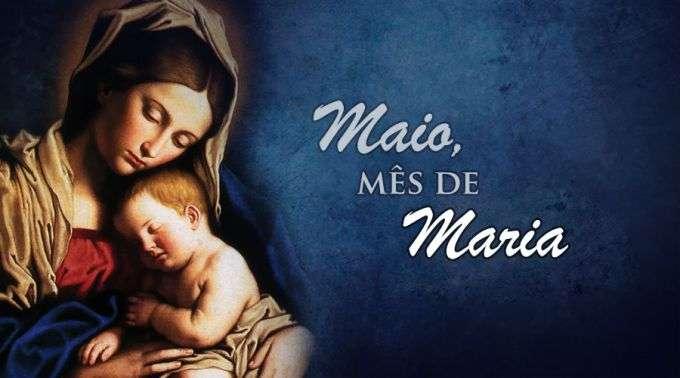 Hoje começamos maio, mês dedicado a Maria